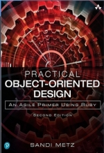 Practical Object-Oriented Design: An Agile Primer Using Ruby. Sandi Metz