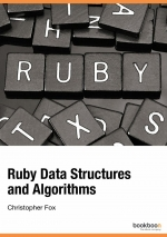 Ruby Data Structures and Algorithms. Christopher Fox