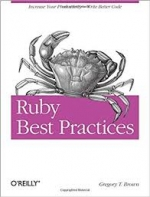 Ruby Best Practices. Gregory Brown
