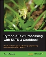 Python 3 Text Processing with NLTK 3 Cookbook by Jacob Perkins