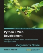 Python 3 Web Development - Beginner's Guide by Michel Anders